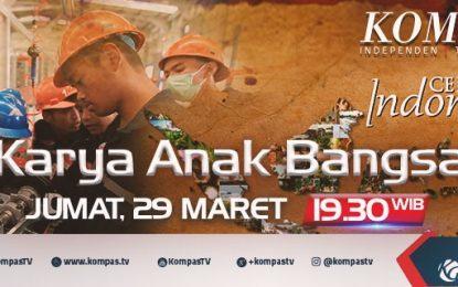 """""""Karya Anak Bangsa"""", Kisah Inspiratif Dalam Program Cerita Indonesia, Jumat Malam Ini Di KompasTV"""