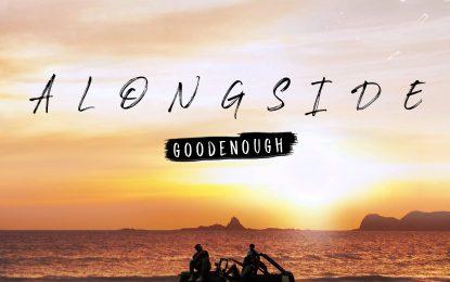 """Goodenough Rilis """"Alongside"""" EP"""