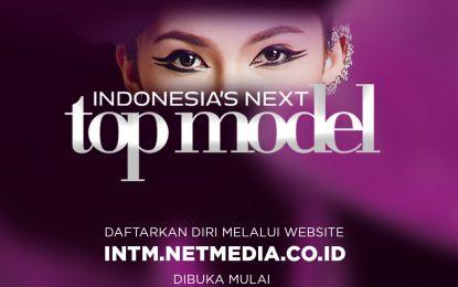 NET. Buka Pendaftaran INDONESIA'S NEXT TOP MODEL